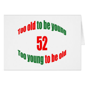 52 Too Old Card