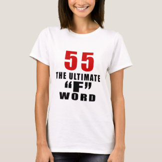 """55 THE ULTIMATE """"F"""" WORD T-Shirt"""