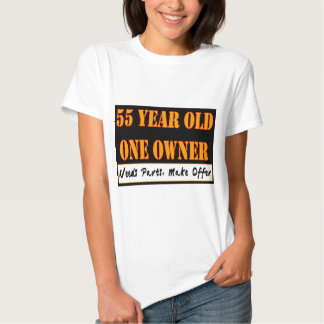 55 Year Old, One Owner - Needs Parts, Make Offer Tshirts