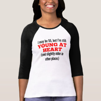 55 Years Old Young At Heart T Shirts