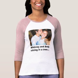 589139160_l, Whitney and Andysitting in a tree... T-Shirt