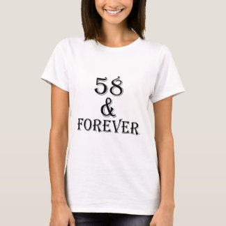 58 And Forever Birthday Designs T-Shirt
