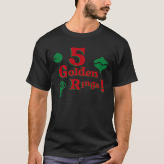 5 Golden Rings T-Shirt