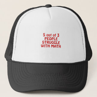 5 out of 3 People Struggle with Math Trucker Hat