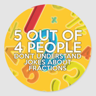 5 OUT OF 4 PEOPLE CLASSIC ROUND STICKER