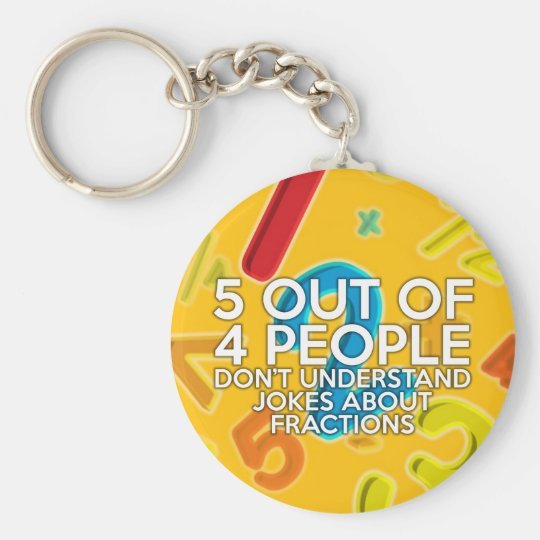 5 OUT OF 4 PEOPLE KEYCHAIN
