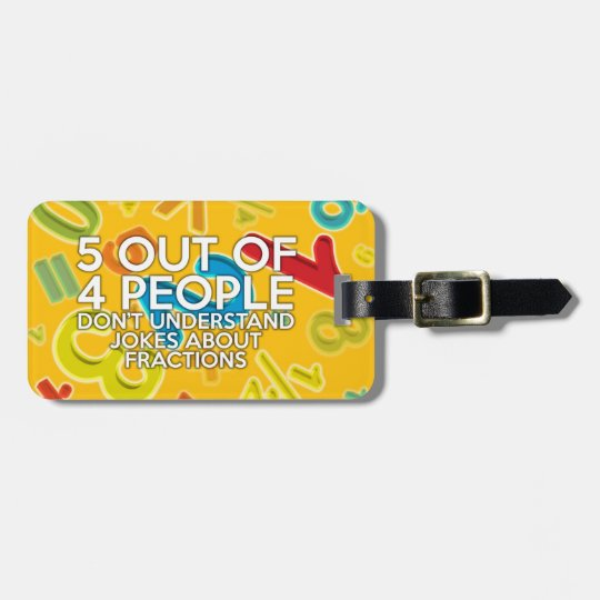 5 OUT OF 4 PEOPLE LUGGAGE TAG