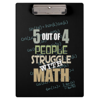 5 out of 4 People Struggle With Math - Novelty Clipboard
