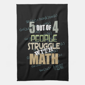5 out of 4 People Struggle With Math - Novelty Kitchen Towel