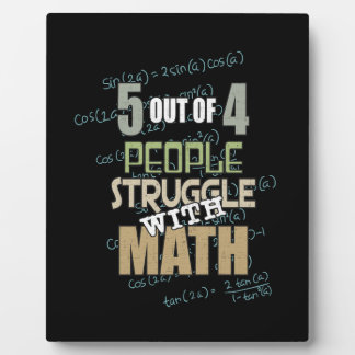 5 out of 4 People Struggle With Math - Novelty Plaque