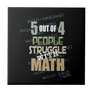 5 out of 4 People Struggle With Math - Novelty Tile
