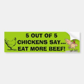 5 Out Of 5 Chickens Say Bumper Sticker