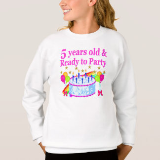 5 YEARS OLD AND READY TO PARTY BIRTHDAY GIRL SWEATSHIRT