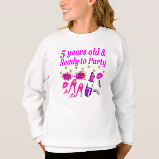 5 YEARS OLD AND READY TO PARTY PRINCESS DESIGN SWEATSHIRT
