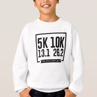5K 10K 13.1 25.2 Runners Running Marathon Race Sweatshirt