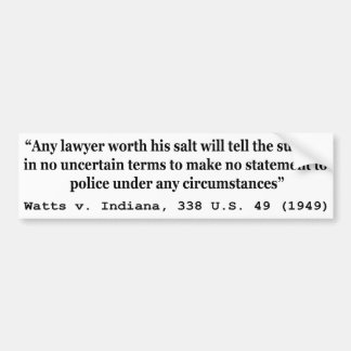 5th Amendment Watts v Indiana 338 US 49 1949 Bumper Sticker