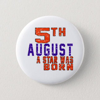 5th August a star was born 2 Inch Round Button