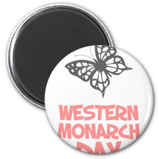 5th February - Western Monarch Day Magnet