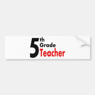 5th Grade Teacher Bumper Sticker
