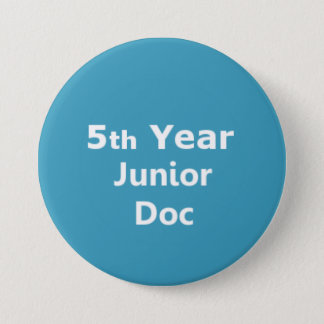 5th Year Junior Doctor badge 3 Inch Round Button
