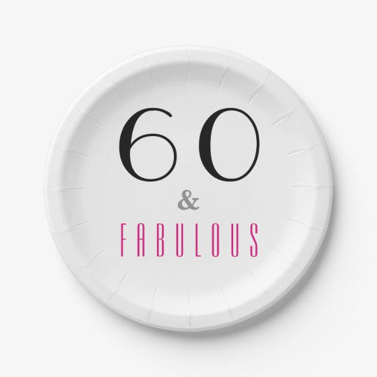 60 and Fabulous 60th Birthday Party Paper Plates 7 Inch Paper Plate