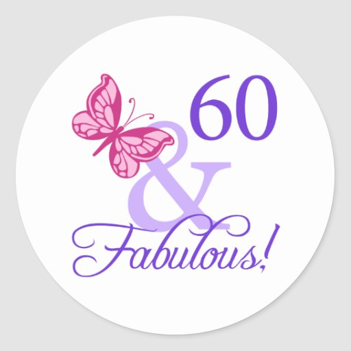 60 And Fabulous Birthday Round Stickers