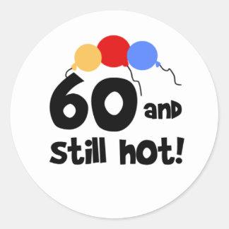60 and Still Hot Round Sticker