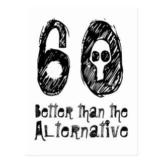 60 Better Than Alternative 60th Funny Birthday Q06 Postcard