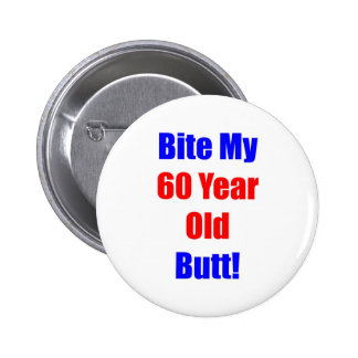 60 Bite My Butt 2 Inch Round Button