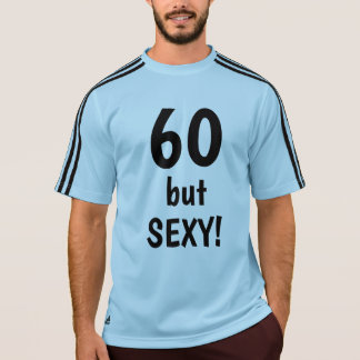 60 but SEXY Cool 60th Birthday Age Quote T-Shirt