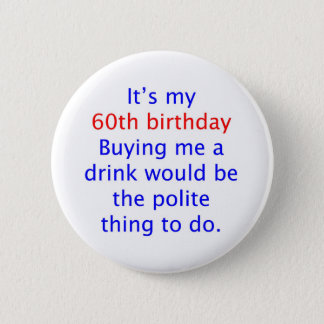 60 buy me a drink 2 inch round button