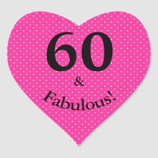 60 & Fabulous Birthday Bright Pink Polka Dots Heart Sticker
