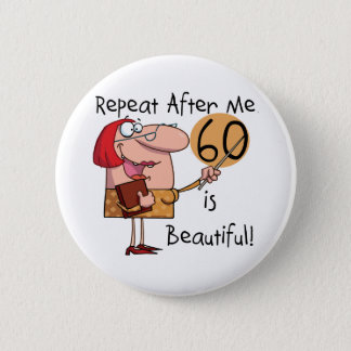 60 is Beautiful Tshirts and gifts 2 Inch Round Button