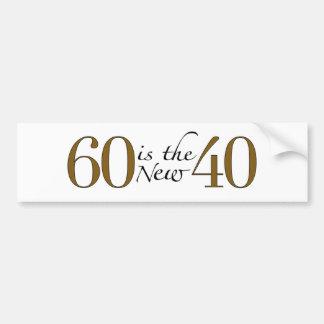 60 Is The New 40 Bumper Sticker
