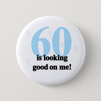 60 Looking Good on Me 2 Inch Round Button