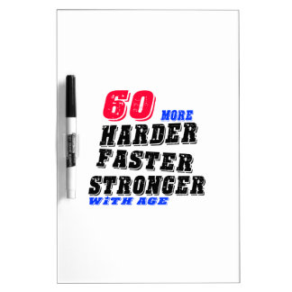 60 More Harder Faster Stronger With Age Dry Erase Board