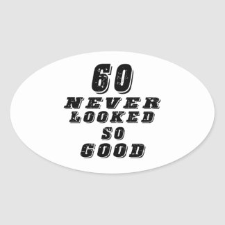 60 never looked so good oval stickers
