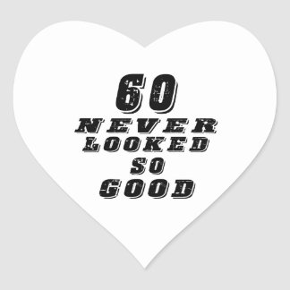 60 never looked so good heart stickers