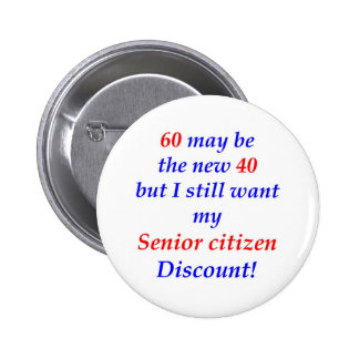 60 Senior Citizen 2 Inch Round Button