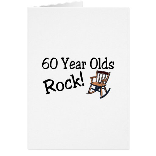 60 Year Olds Rock (Rocking Chair) Greeting Cards