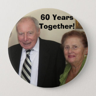 60 Years Together! 4 Inch Round Button