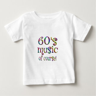 60s of Course Baby T-Shirt