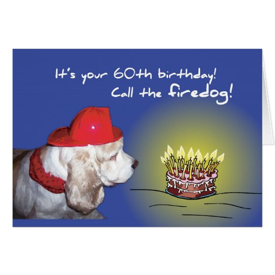 60th Birthday Firedog, Humourous Dog Card