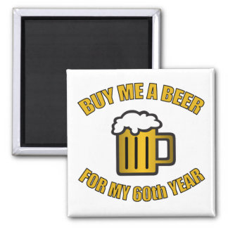 60th Birthday Funny Beer Magnet