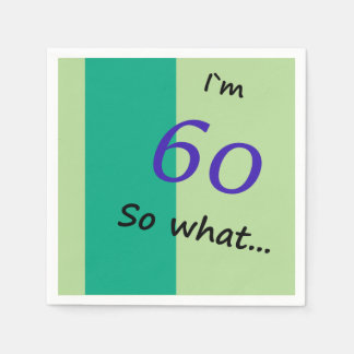 60th Birthday Funny I`m 60 so what Disposable Napkins