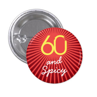 60th Birthday Funny Sixty and Spicy 1 Inch Round Button