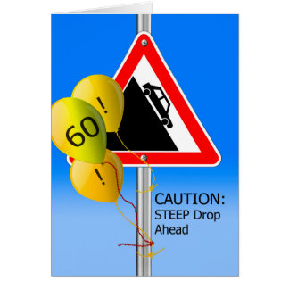 60th Birthday Over the Hill Sign, Caution Balloons Greeting Card
