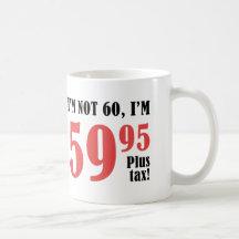 60th Birthday Plus Tax Mug