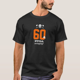 60th Birthday - Still Swinging - Golf Skull T-Shirt