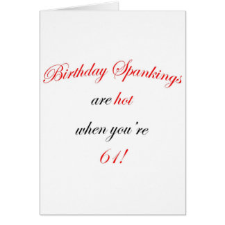 61 Birthday Spanking Card